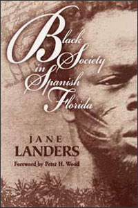 Cover for LANDERS: Black Society in Spanish Florida