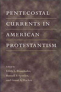 Cover for BLUMHOFER: Pentecostal Currents in American Protestantism