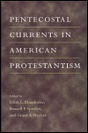 link to catalog page, Pentecostal Currents in American Protestantism