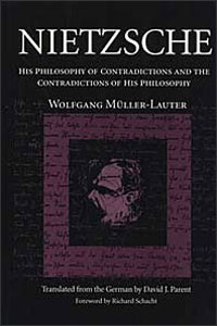 Cover for M�LLER-LAUTER: Nietzsche: His Philosophy of Contradictions and the Contradictions of His Philosophy