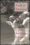 link to catalog page JONES, Faith and Meaning in the Southern Uplands