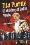 link to catalog page, Tito Puente and the Making of Latin Music