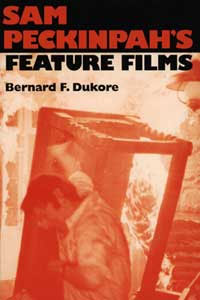 Cover for DUKORE: Sam Peckinpah's Feature Films