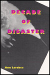 link to catalog page, Decade of Disaster