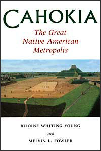 Cahokia, the Great Native American Metropolis - Cover