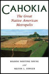 link to catalog page YOUNG, Cahokia, the Great Native American Metropolis