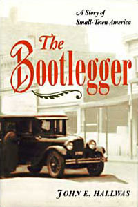 Cover for HALLWAS: The Bootlegger: A Story of Small-Town America