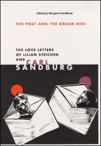 Cover for SANDBURG: The Poet and the Dream Girl: The Love Letters of Lilian Steichen and Carl Sandburg. Click for larger image