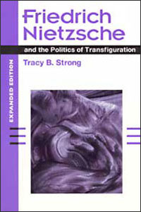 Friedrich Nietzsche and the Politics of Transfiguration (expanded ed.) - Cover
