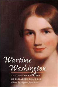 Cover for LAAS: Wartime Washington: The Civil War Letters of Elizabeth Blair Lee