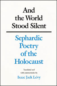 Cover for LÉVY: And the World Stood Silent: Sephardic Poetry of the Holocaust