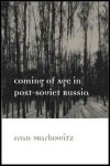 link to catalog page MARKOWITZ, Coming of Age in Post-Soviet Russia