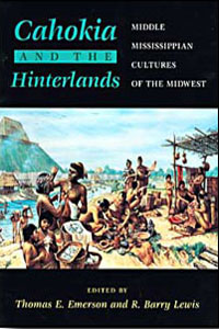 Cover for EMERSON: Cahokia and the Hinterlands: Middle Mississippian Cultures of the Midwest
