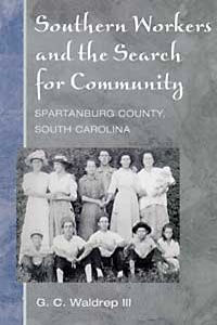 Cover for WALDREP: Southern Workers & Search for Community: Spartanburg County, South Carolina