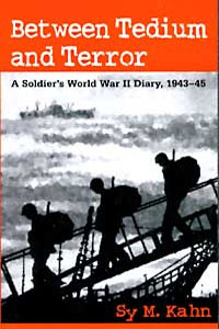 Cover for KAHN: Between Tedium and Terror: A Soldier's World War II Diary, 1943-45