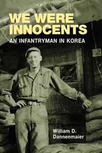 Cover for DANNENMAIER: We Were Innocents: An Infantryman in Korea