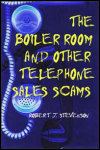 link to catalog page STEVENSON, The Boiler Room and Other Telephone Sales Scams