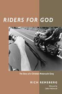 Cover for REMSBERG: Riders for God: The Story of a Christian Motorcycle Gang