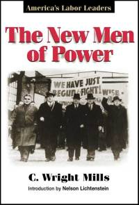 Cover for MILLS: The New Men of Power: America's Labor Leaders. Click for larger image