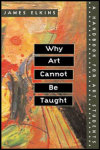 link to catalog page, Why Art Cannot Be Taught