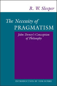 Cover for SLEEPER: The Necessity of Pragmatism: John Dewey's Conception of Philosophy