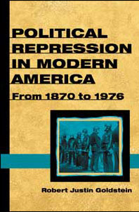 Cover for GOLDSTEIN: Political Repression in Modern America: From 1870 to 1976