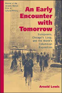 Cover for LEWIS: An Early Encounter with Tomorrow: Europeans, Chicago's Loop, and the World's Columbian Exposition