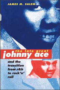 The Late Great Johnny Ace and the Transition from R&B to Rock 'n' Roll - Cover