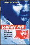 link to catalog page, The Late Great Johnny Ace and the Transition from R&B to Rock 'n' Roll