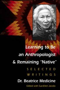 Cover for MEDICINE: Learning to Be an Anthropologist and Remaining Native: Selected Writings. Click for larger image