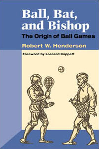 Cover for HENDERSON: Ball, Bat and Bishop: The Origin of Ball Games