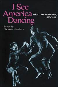 Cover for NEEDHAM: I See America Dancing: Selected Readings, 1685-2000. Click for larger image