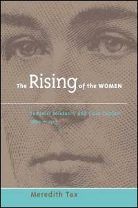 Cover for TAX: The Rising of the Women: Feminist Solidarity and Class Conflict, 1880-1917. Click for larger image