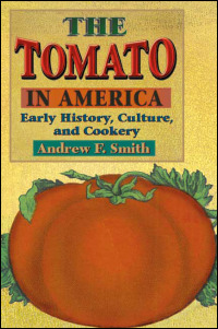 Cover for SMITH: The Tomato in America: Early History, Culture, and Cookery. Click for larger image