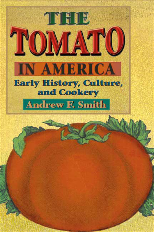 UI Press | Andrew F  Smith | The Tomato in America: Early History