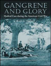 Cover for FREEMON: Gangrene and Glory: Medical Care during the American Civil War. Click for larger image
