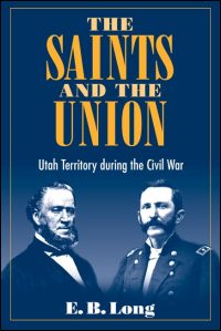 Cover for LONG: The Saints and the Union: Utah Territory during the Civil War. Click for larger image