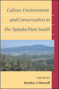 Culture, Environment, and Conservation in the Appalachian South - Cover