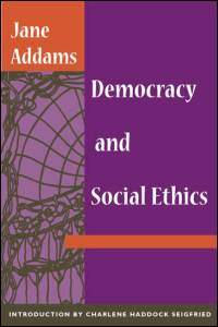 Cover for ADDAMS: Democracy and Social Ethics. Click for larger image
