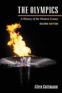 Cover for GUTTMANN: The Olympics: A History of the Modern Games (2d ed.). Click for larger image