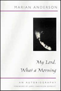 Cover for ANDERSON: My Lord, What a Morning: An Autobiography. Click for larger image