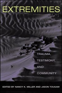 Cover for MILLER: Extremities: Trauma, Testimony, and Community. Click for larger image