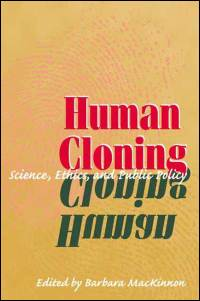 Cover for MACKINNON: Human Cloning: Science, Ethics, and Public Policy. Click for larger image