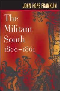 The Militant South, 1800-1861 - Cover