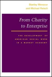 Cover for WENOCUR: From Charity to Enterprise: The Development of American Social Work in a Market Economy. Click for larger image