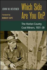 Cover for HEVENER: Which Side Are You On?: The Harlan County Coal Miners, 1931-39. Click for larger image