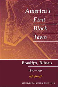 Cover for CHA-JUA: America's First Black Town: Brooklyn, Illinois, 1830-1915