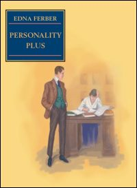 Cover for FERBER: Personality Plus: Some Experiences of Emma McChesney and Her Son, Jock. Click for larger image