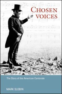 Cover for SLOBIN: Chosen Voices: The Story of the American Cantorate. Click for larger image