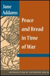 link to catalog page ADDAMS, Peace and Bread in Time of War